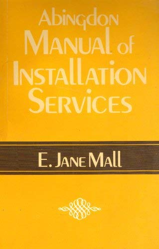 Abingdon Manual of Installation Services: E. Jane Mall