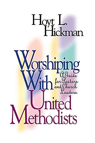 9780687007820: Worshiping with United Methodists: A Guide for Pastors and Church Leaders