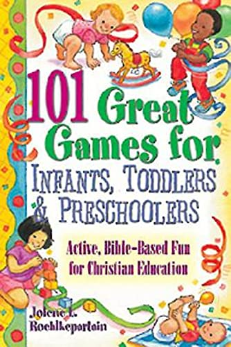 9780687008148: 101 Great Games for Infants, Toddlers, and Preschoolers: Active, Bible-Based Fun for Christian Education