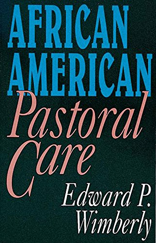 African-American Pastoral Care: Edward P. Wimberly