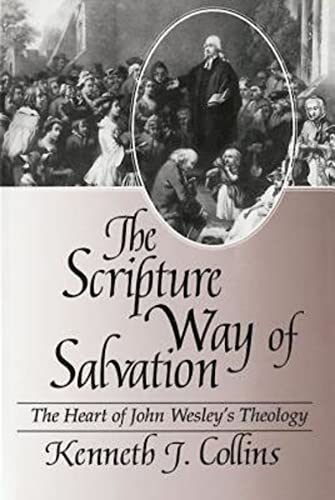 9780687009626: The Scripture Way of Salvation: The Heart of John Wesley's Theology