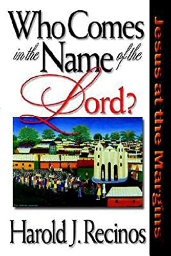 9780687010028: Who Comes in the Name of the Lord?: Jesus at the Margins