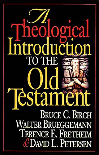 A Theological Introduction to the Old Testament (0687013488) by Bruce C. Birch; Walter Brueggemann; David L. Peterson; Terence E. Frethem