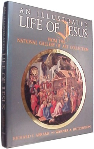 9780687013562: An Illustrated Life of Jesus: From the National Gallery of Art Collection