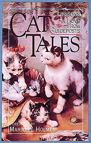 Cat Tales: Lessons in Love from Guideposts: Holmes, Marjorie, Holmes,