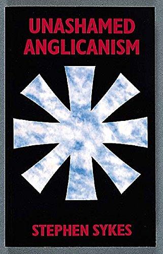 Unashamed Anglicanism: Stephen Sykes