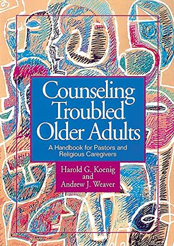 9780687017317: Counseling Troubled Older Adults: A Handbook for Pastors and Religious Caregivers