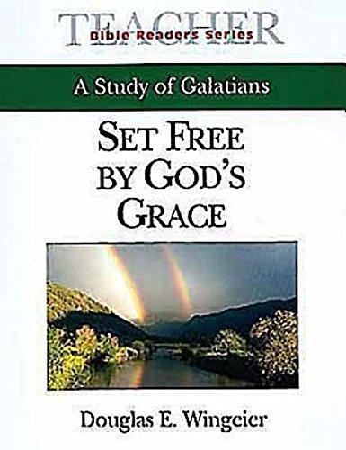 9780687020355: Set Free By God's Grace Teacher: A Study of Galatians (Bible Readers Series)