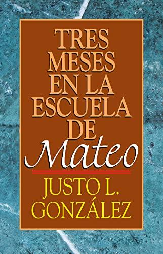 9780687021765: Tres Meses En La Escuela de Mateo: Estudios Sobre El Evangelio de Mateo