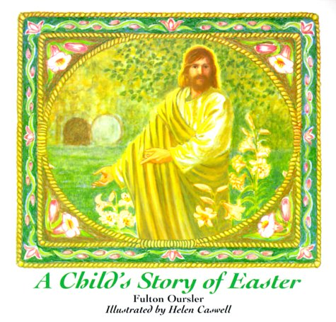A Child's Story of Easter (0687021901) by Fulton Oursler