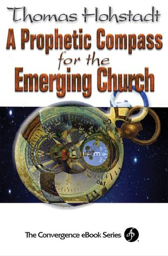 9780687022038: Prophetic Compass for the Emerging Church Convergence Ebook Series