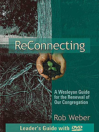 9780687022342: ReConnecting - A Wesleyan Guide for the Renewal of Our Congregation: Leader's Guide with DVD