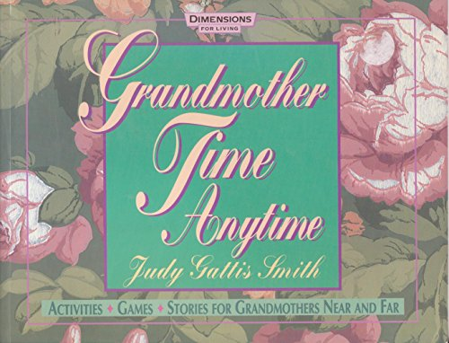 Grandmother Time, Anytime: Smith, Judy Gattis