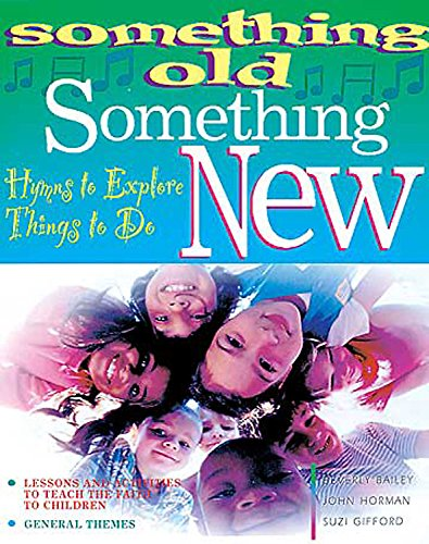 Something Old Something New General Themes Volume 1 (v. 1): Beverly Bailey, John D. Horman, Mary ...