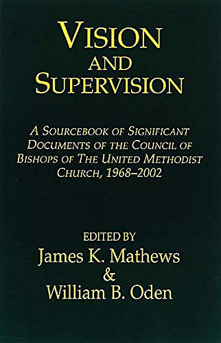 9780687024162: Vision and Supervision: A Sourcebook of Significant Documents of the Council of Bishops of The United Methodist Church