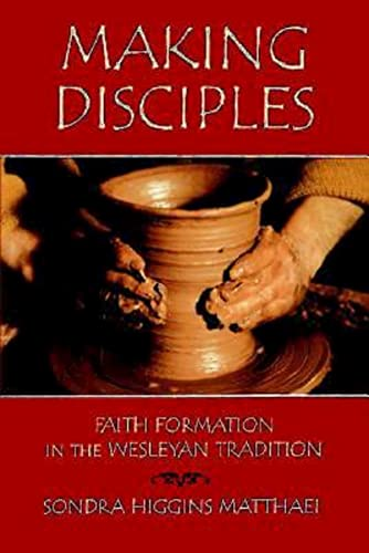9780687024759: Making Disciples: Faith Formation in the Wesleyan Tradition