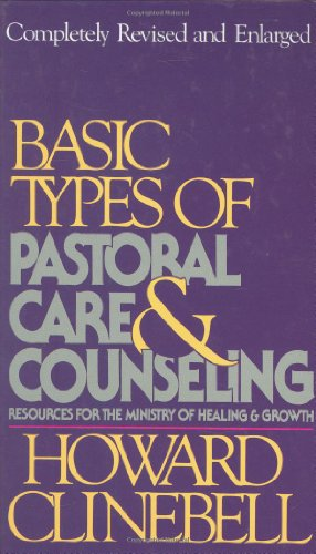 Basic Types of Pastoral Care & Counseling: Howard J Clinebell
