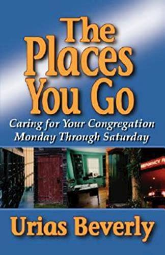 9780687025541: The Places You Go: Caring for Your Congregation Monday through Saturday
