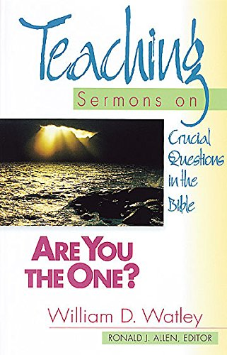 Are You the One? (Teaching Sermon Series) - William D. Watley