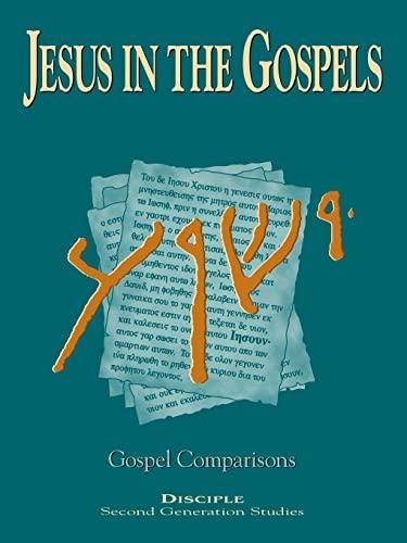 9780687026623: Jesus in the Gospels: Gospel Comparisons (Disciple Second Generation Studies)