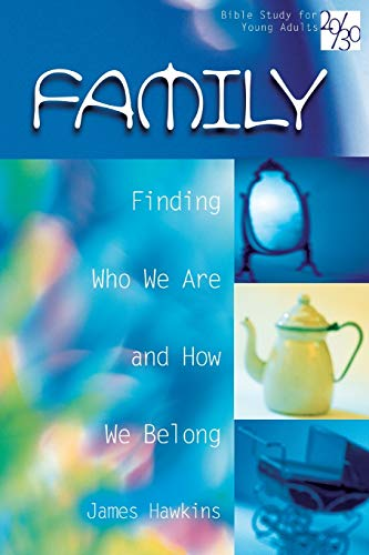 Family: Finding Who We Are and How: Hawkins, James