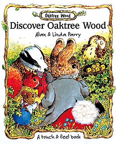 9780687027415: Discover Oaktree Wood: A Touch & Feel Book
