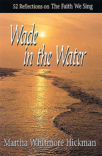 9780687027972: Wade in the Water: 52 Reflections on The Faith We Sing