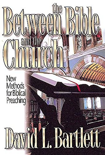 9780687028252: Between the Bible and the Church: New Methods for Biblical Preaching