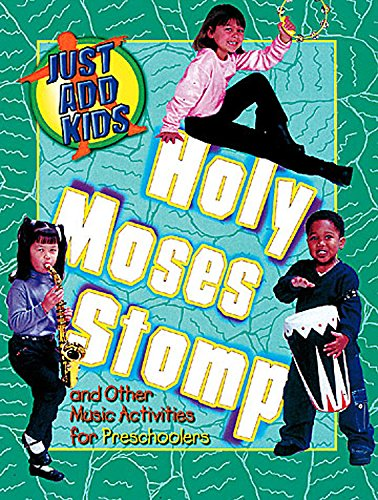 9780687030699: Holy Moses Stomp and Other Music Activities for Preschoolers (Just Add Kids)