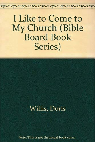 9780687031221: I Like To Come To My Church (Bible Board Book Series)