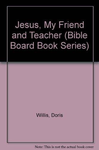 9780687031238: Jesus, My Friend And Teacher (Bible Board Book Series)