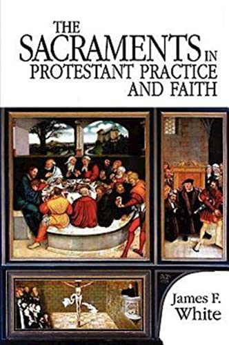 9780687034024: The Sacraments in Protestant Practice and Faith