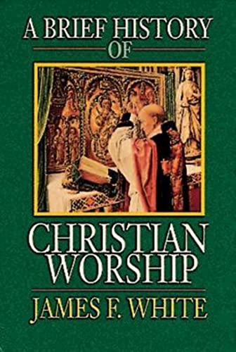 9780687034147: A Brief History of Christian Worship