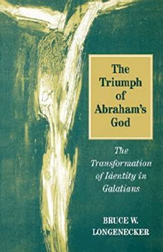9780687035373: The Triumph of Abraham's God: The Transformation of Identity in Galatians
