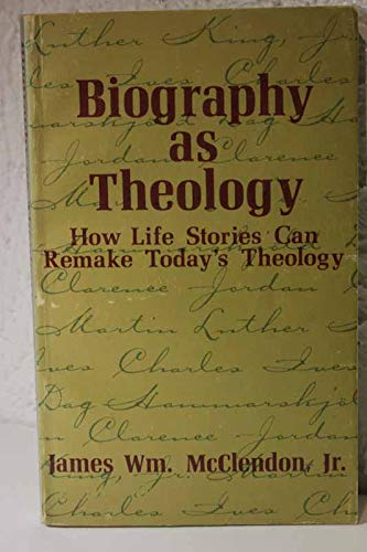 9780687035397: Biography as Theology: How Life Stories Can Remake Today's Theology