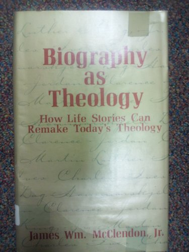 9780687035403: Biography as theology;: How life stories can remake today's theology