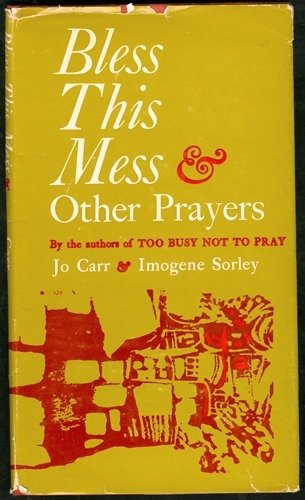 Bless This Mess & Other Prayers