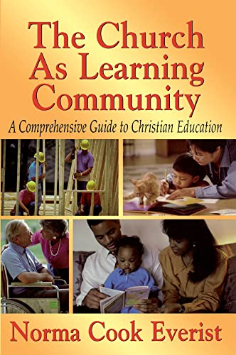 9780687045006: The Church As Learning Community: A Comprehensive Guide to Christian Education
