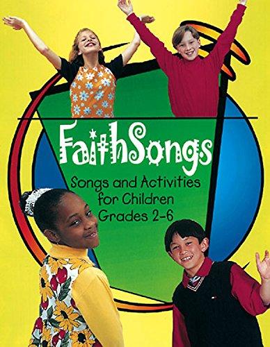 FaithSongs Leader Accompaniment Edition: Songs and Activities for Children Grades 2-6: Abingdon