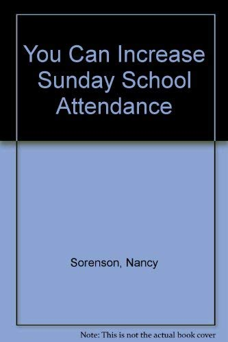 You Can Increase Sunday School Attendance (Called to serve): Sorenson, Nancy