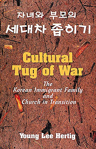 Cultural Tug of War: The Korean Immigrant Family and Church in Transition: Young Hertig