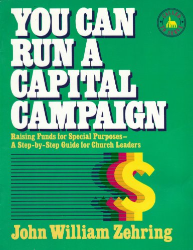 You Can Run A Capital Campaign (Called: John Zehring