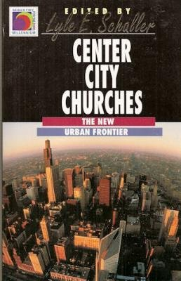 9780687048021: Center City Churches: The New Urban Frontier (Ministry for the Third Millennium Series)
