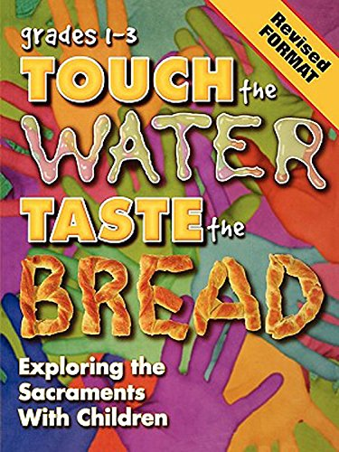 9780687048533: Touch The Water, Taste the Bread Teacher Book Grades 1-3 Revised Format
