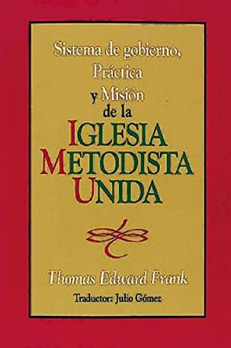 9780687050215: Sistema de Gobiemo Practica y Mision de La Iglesia Metodista Unida: Polity, Practice and Mission of the United Methodist Church Spanish