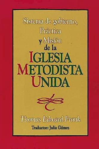 9780687050215: Sistema de gobierno, práctica y misión de la Iglesia Metodista Unida: Polity, Practice and Mission of the United Methodist Church Spanish