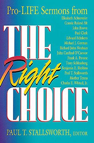Right Choice : Pro-Life Sermons: PAUL T. STALLSWORTH,
