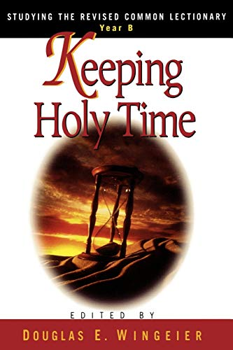 Keeping Holy Time: Studying the Revised Common: Wingeier, Douglas E.