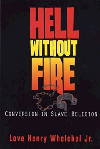 9780687052837: Hell Without Fire: Conversion in Slave Religion