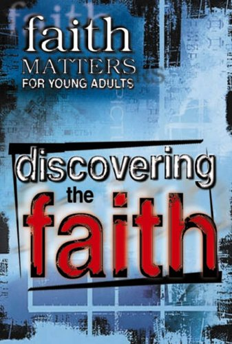 Discovering the Faith: Faith Matters for Young: Various Contributors